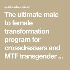 The ultimate male to female transformation program for crossdressers and MTF transgender / transsexual women. How to become the woman you are meant to be! Transgender Tips, Male To Female Transgender, Feminization Stories, Mtf Hrt, Mtf Transition, Male To Female Transformation, Feminize Me, Dom And Subs, Female Hormones