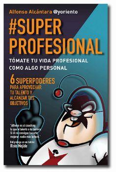 Edulcoro el empleo 2.0: Superprofesional reseña con cariño