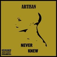Never Knew by Artisan on SoundCloud