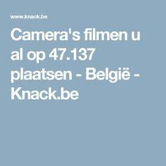 Camera's filmen u al op 47.137 plaatsen - België - Knack.be