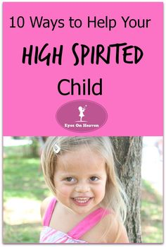 Dealing with Your Spirited Child - Eyes On Heaven