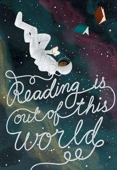 Reading Is Out of This World by Liz Wong