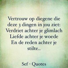 "Quotes About Trust :""Vertrouw op diegene die deze 3 dingen in jou ziet: Verdriet achter je glimlach. Trust Quotes, Witty Quotes, Strong Quotes, Daily Quotes, Words Quotes, Love Quotes, Inspirational Quotes, The Words, Sef Quotes"
