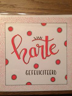 Gemaakt met Poscastift en Pentel Touch brushstift #gefeliciteerd #happy birthday #kaart #card #handlettering
