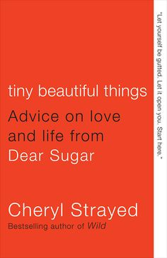 Book cover: Tiny Beautiful Things by Cheryl Strayed