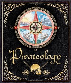 Pirateology: The Pirate Hunter's Companion (Ologies) by Captain William Lubber,http://www.amazon.com/dp/0763631434/ref=cm_sw_r_pi_dp_D4iRsb0Z4F8716SQ