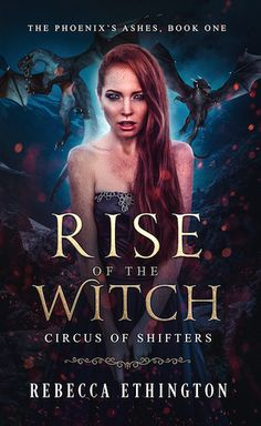 Cover Reveal: The Phoenix's Ashes, A Circus of Shifters Reverse Harem by Rebecca Ethington (books 1-4) – Carries Book Reviews