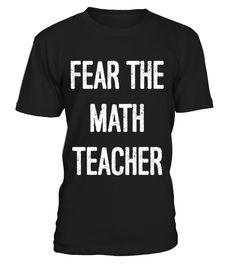Fear the math teacher Tshirt  #gift #idea #shirt #image #funny #job #new #best #top #hot #high-school