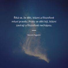 k zamyšlení, doba se mění.snad k lepšímu pochopení a chápání ; Story Quotes, True Words, Friedrich Nietzsche, True Stories, Prompts, Karma, Quotations, Motivational Quotes, Poetry