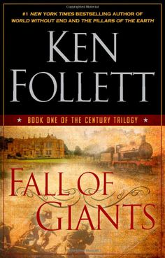 Amazon.com: Fall of Giants: Book One of the Century Trilogy (Ken Follett: Books  Next one coming out this September, I cannot wait!