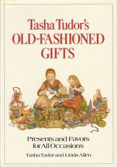 Tasha Tudors Old-Fashioned Gifts: Presents and Favors for All Occasions Tasha Tudor, Linda Allen 0679209816 9780679209812 With the help of Elan Penns glorious images, university professor and public historian Dennis Cremin leads u Vie Simple, Art Original, Book Nooks, Historian, Tudor, Book Lists, Illustrations, Oeuvre D'art, Childrens Books