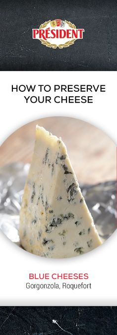Blue cheeses (Gorgonzola, Roquefort): Blue cheese is best wrapped in aluminium foil and refrigerated. Blue cheese has a shelf-life of between 6 weeks to 6 months when stored correctly. Cheese Store, Charcuterie Cheese, Aluminium Foil, Shelf Life, Blue Cheese, Antipasto, Preserves, 6 Months, Ethnic Recipes