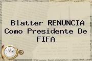 http://tecnoautos.com/wp-content/uploads/imagenes/tendencias/thumbs/blatter-renuncia-como-presidente-de-fifa.jpg Joseph Blatter. Blatter RENUNCIA como presidente de FIFA, Enlaces, Imágenes, Videos y Tweets - http://tecnoautos.com/actualidad/joseph-blatter-blatter-renuncia-como-presidente-de-fifa/