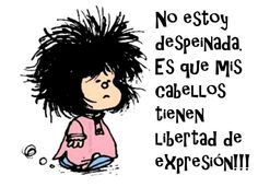 This is how I embark in my SaturdayNight. Embrace messy hair Mafalda does it. [ the iconic comic character who is concerned about humanity and world peace and has serious attitude problems. ] by vaninafv Funny Mom Quotes, Funny Memes, Jokes, Spanish Memes, Spanish Quotes, Mafalda Quotes, Bd Comics, Funny Phrases, Snoopy