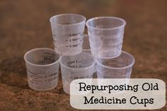 Simple #tips for repurposing old medicine cups!