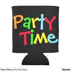#Party Time Can Cooler on #zazzle. #birthday #gift #birthdayparty