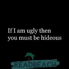 Insulting Quotes For Haters, Hater Quotes Funny, Words Hurt Quotes, Quotes About Haters, Bitch Quotes, Sassy Quotes, Sarcastic Quotes, Haters Funny, Comebacks For Bullies
