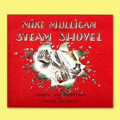 """Mike Mulligan and His Steam Shovel"" was a really fun book for me to listen to as a little girl. I want a library of vintage books for my nieces and nephews."