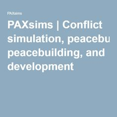 PAXsims | Conflict simulation, peacebuilding, and development