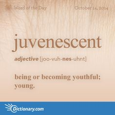 juvenescent     joo-vuh-NES-uhnt   , adjective;     1. being or becoming youthful; young. 2. young in appearance. 3. having the power to make young or youthful: a juvenescent elixir .