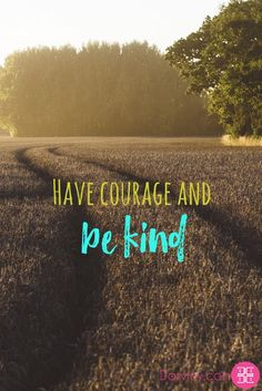 Have courage and be kind #Havecourage #bekind #inspiration #dailyinspiration #inspiringquotes #motivationalquotes #beinspired #quotes #memes  Download your FREE eBook copy on My guide to feeling Beautiful: https://beautiful.darviny.com