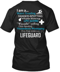 Lifeguard + I Am A... Water Treading Danger Spotting Whistle Blowing Life Saving Waaaalk! Yelling Child Spooking... Black T-Shirt Back
