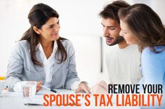 By requesting innocent spouse relief, you can be r...