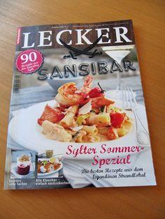 Ich war immer fest der Meinung, dass der Bauer Verlag keine Food-Zeitschriften machen kann. Aber das SANSIBAR Heft von Lecker bietet tolle Rezepte aus der Sansibar Sylt.