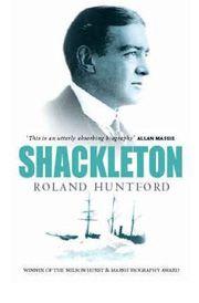 Shackleton, by Roland Huntford.