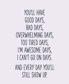 Not every day is smooth. Sometimes even the best, hard worked positivity is not enough. Some days are just tough. All kinds of ok. Because you can show up that way too. Keep showing up naturally you. Positive Quotes, Motivational Quotes, Inspirational Quotes, Great Quotes, Quotes To Live By, Quotes About Good Days, Quotes About Work Stress, This Is Me Quotes, Rough Day Quotes