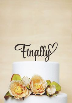 Finally Cake TopperWedding Cake by AcrylicDesignForYou on Etsy