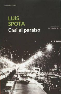 Casi el paraíso, Luis Spota