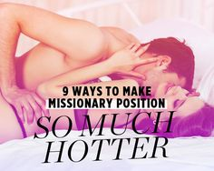 9 Ways to Make Missionary Position SO MUCH HOTTER http://www.womenshealthmag.com/sex-and-love/missionary-sex