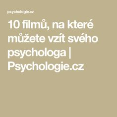 10 filmů, na které můžete vzít svého psychologa | Psychologie.cz
