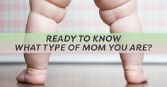 Ready to know what type of mom you really are? Pick your favorites from these adorable babies and we'll reveal the answer!
