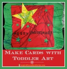 Making Cards with Toddler Art
