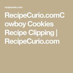RecipeCurio.comCowboy Cookies Recipe Clipping   RecipeCurio.com