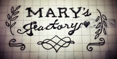 Mary's factory Calligraphy by jason kim