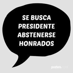SE BUSCA PRESIDENTE ABSTENERSE HONRADOS