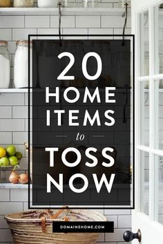 20 home items to toss now for a clutter-free 2015.