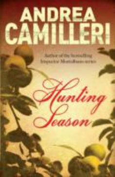 Hunting Season / Andrea Camilleri - click here to reserve a copy from Prospect Library
