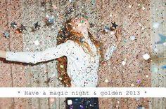 Tenha uma noite mágica e de ouro 2013