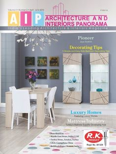 Architecture And Interiors Panorama April-June 2015 Issue: Luxury Homes | Pioneer: Jaya Ibrahim | Kids Bedroom Decorating Tips | Mattress Industry.  #ArchitectureandInteriorsPanorama #LuxuryHomes #KidsBedroomDecor  #MattressIndustry