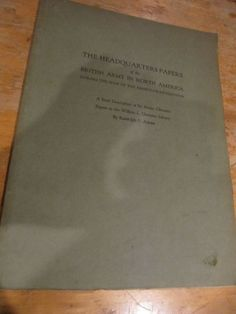 SCARCE HEADQUARTERS PAPERS OF BRITISH ARMY IN AMERICA R.G. ADAMS 1926 REV. WAR!