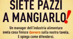 Christophe Brusset, un manager che ha lavorato per anni nelle principali multinazionali del cibo svela il marcio nascosto nei prodotti del supermercato