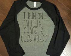 I run on Caffeine, Chaos, and Cuss Words womens Baseball Tee