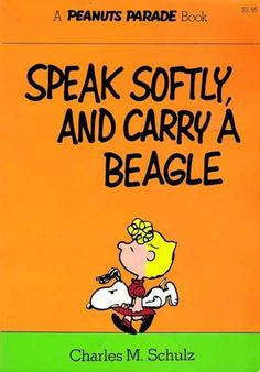 Speak Softly, and Carry a Beagle - A Peanuts Parade Book 11