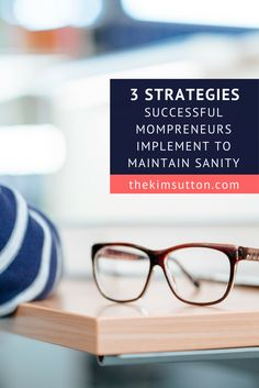 3 Strategies Successful Mompreneurs Implement to Maintain Sanity