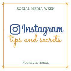 Social Media Week: Instagram tips and secrets - Incomeventional