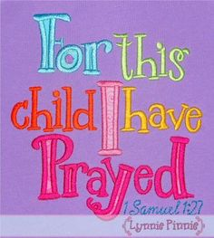 See It All - For This Child I Have Prayed Applique - Rainbow baby